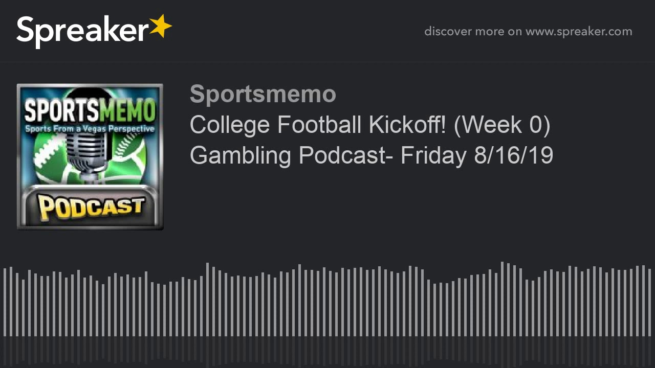 College Football Kickoff! (Week 0) Gambling Podcast- Friday 8/16/19 (College Football Predictions) 10