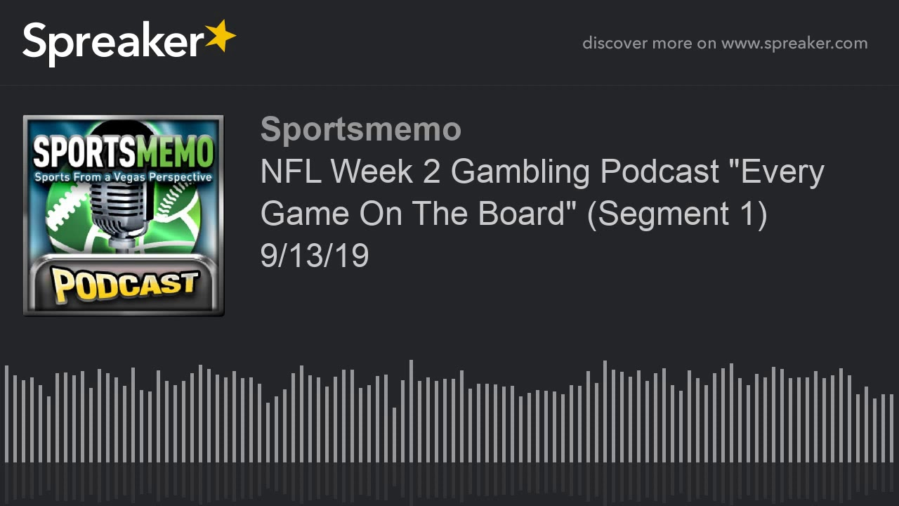 "NFL Week 2 Gambling Podcast ""Every Game On The Board"" (Segment 1) 9/13/19 9"