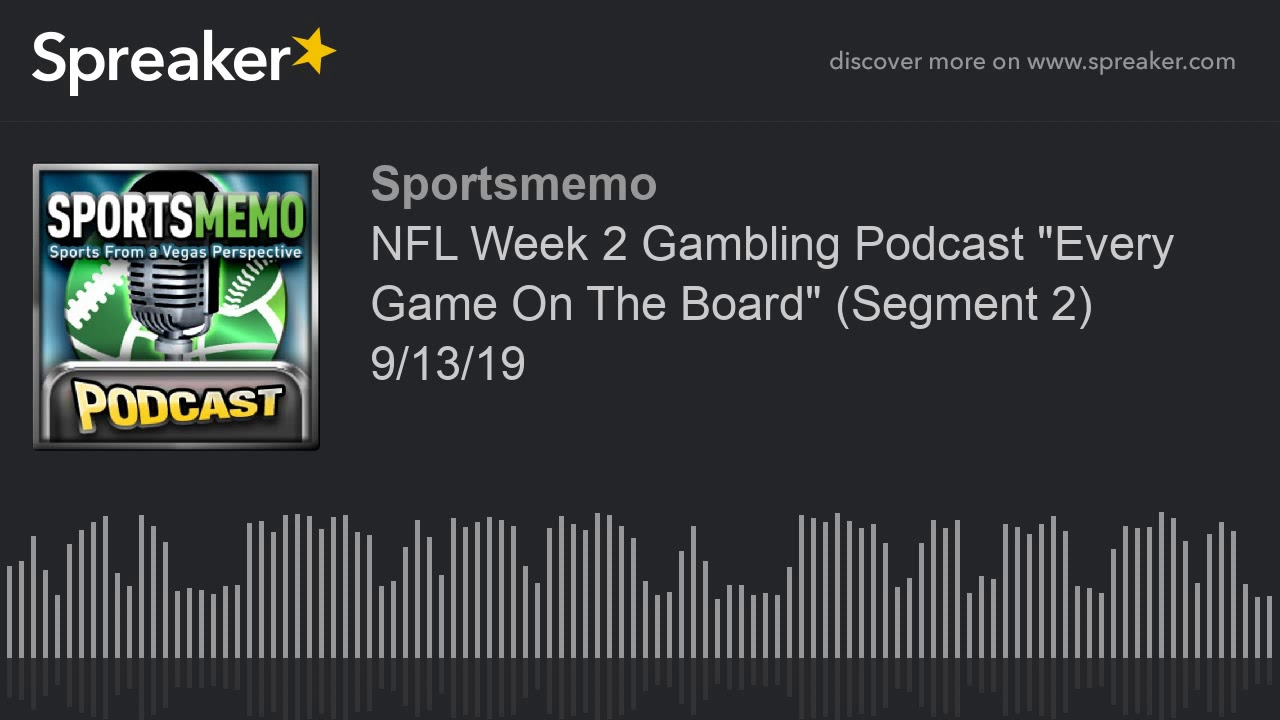 "NFL Week 2 Gambling Podcast ""Every Game On The Board"" (Segment 2) 9/13/19 8"