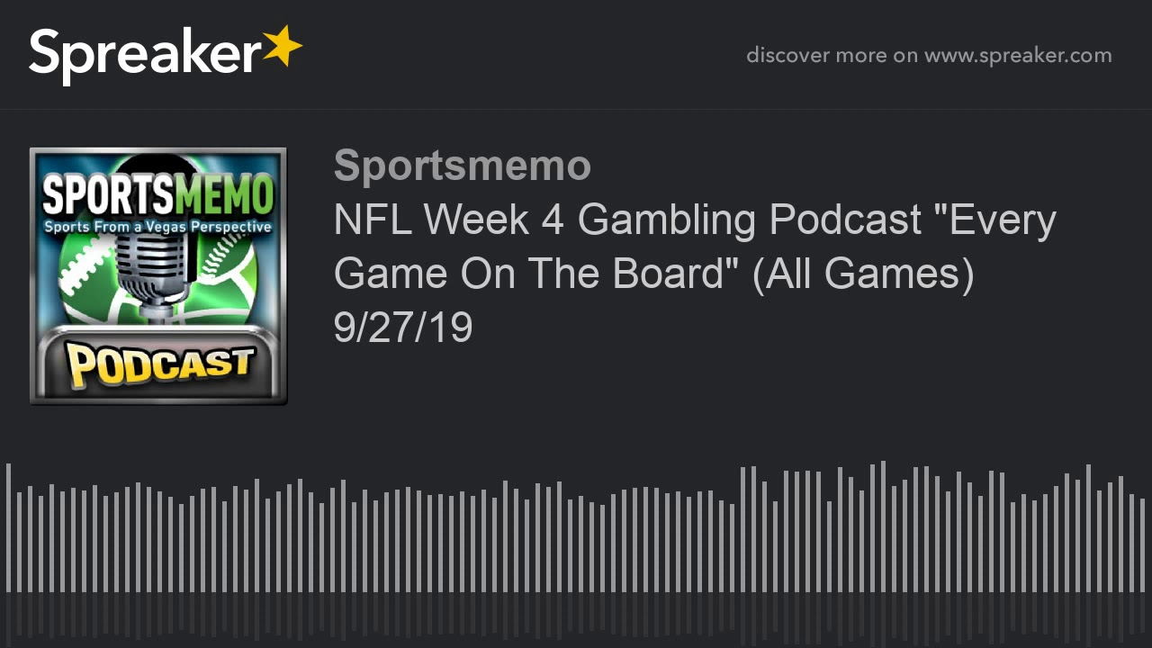 "NFL Week 4 Gambling Podcast ""Every Game On The Board"" (All Games) 9/27/19 5"