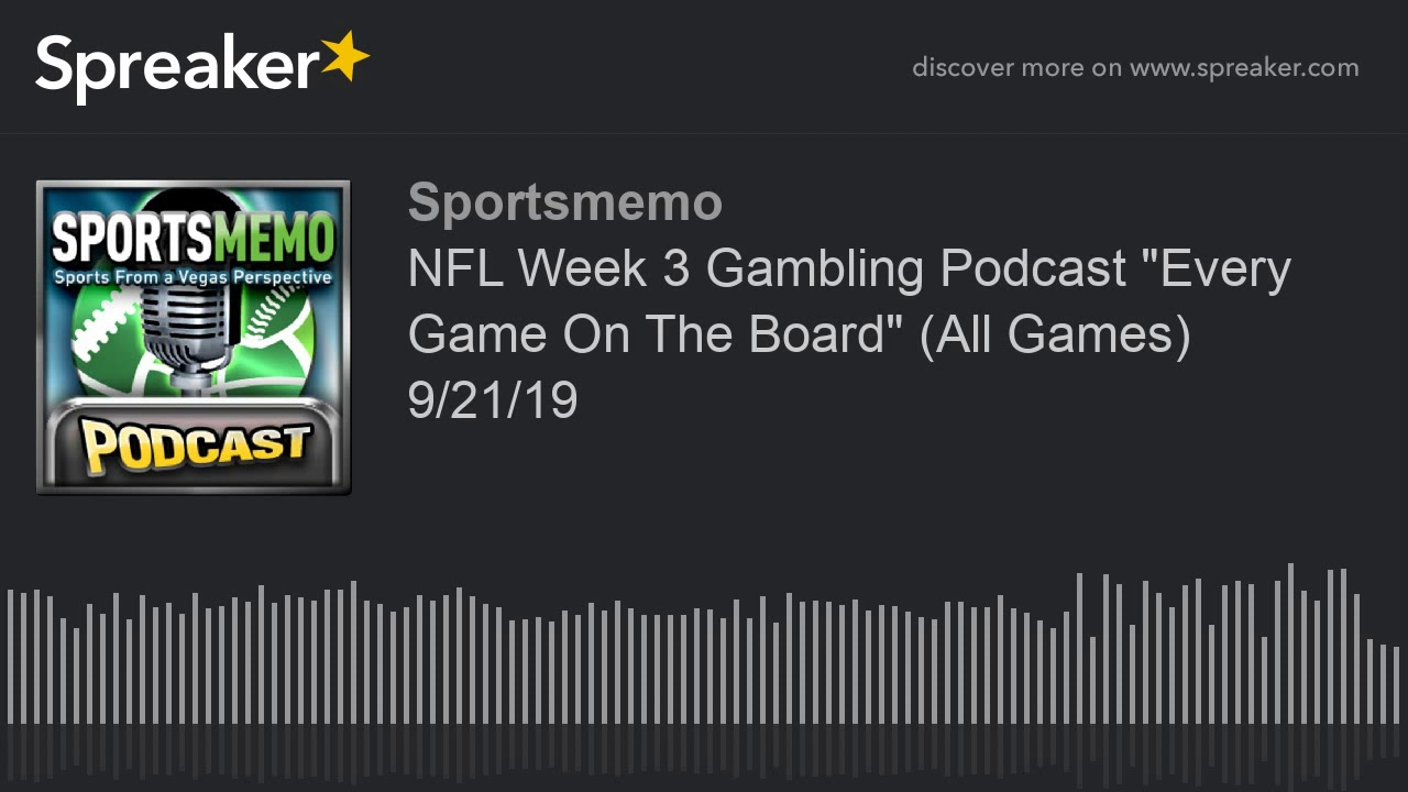 "NFL Week 3 Gambling Podcast ""Every Game On The Board"" (All Games) 9/21/19 3"