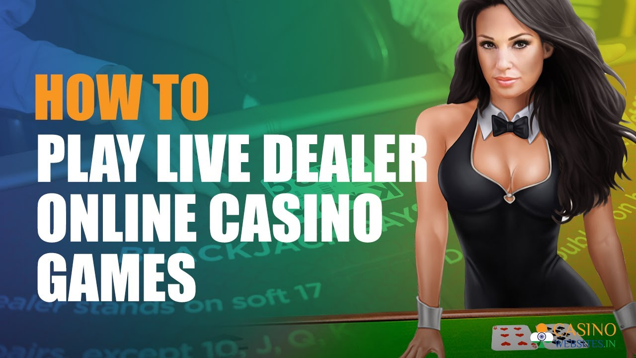 How to Play Live Dealer Online Casino Games | CasinoWebsites.in 8